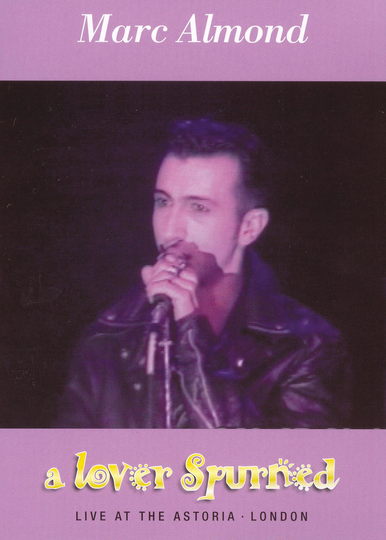 Marc Almond: A Lover Spurned - Live at The Astoria, London