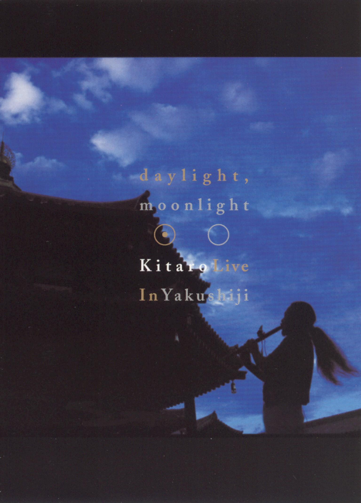 Kitaro: Daylight, Moonlight - Live in Yakushiji