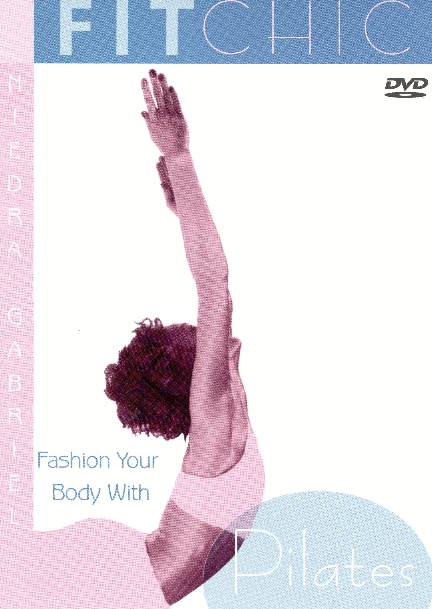 Fit Chic: Fashion Your Body With Pilates