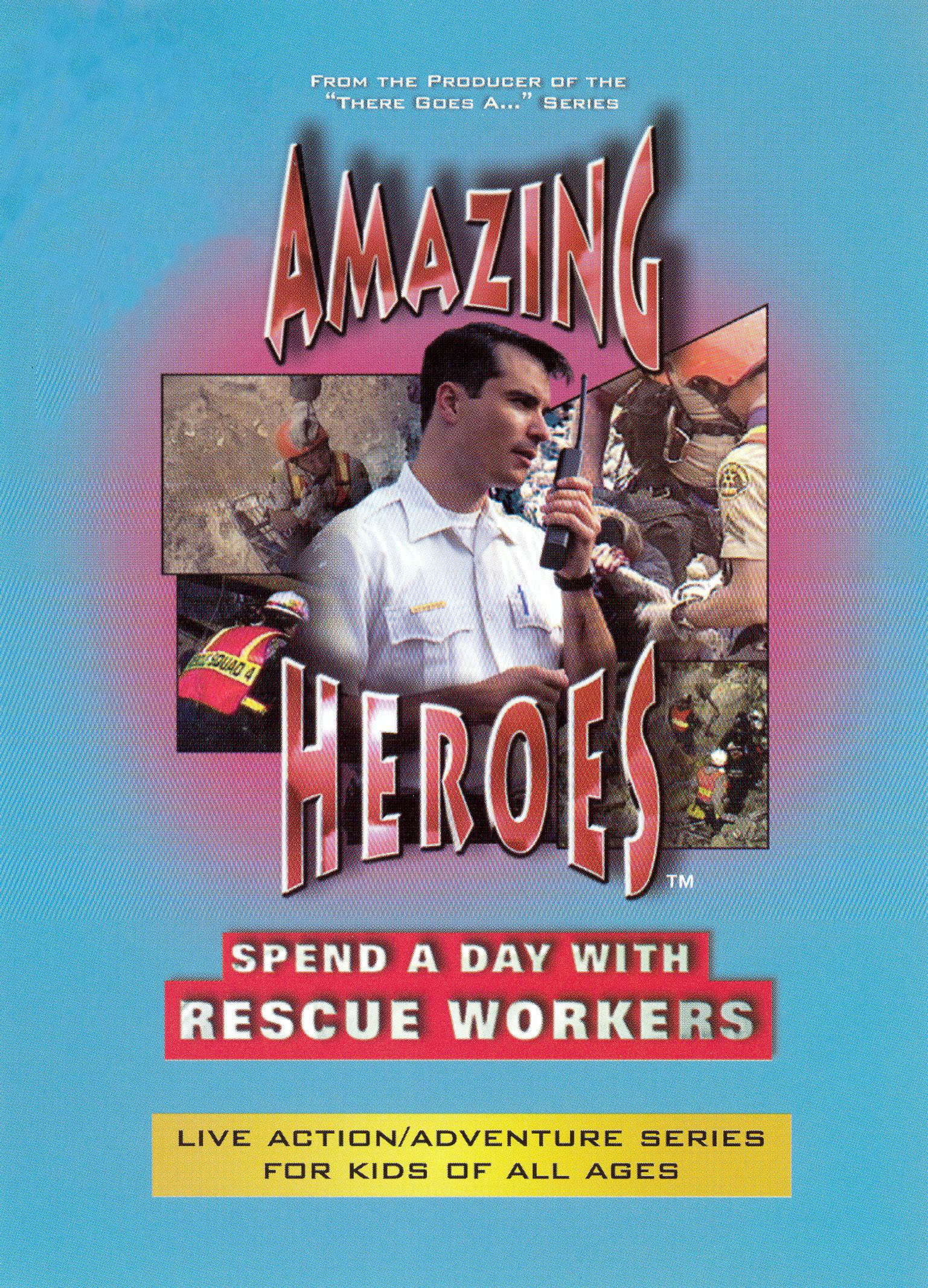 Amazing Heroes: Spend a Day with Rescue Workers