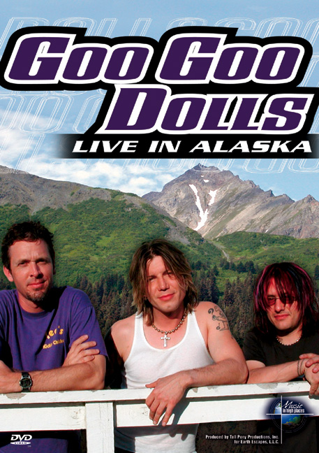 Music in High Places: Goo Goo Dolls - Live in Alaska