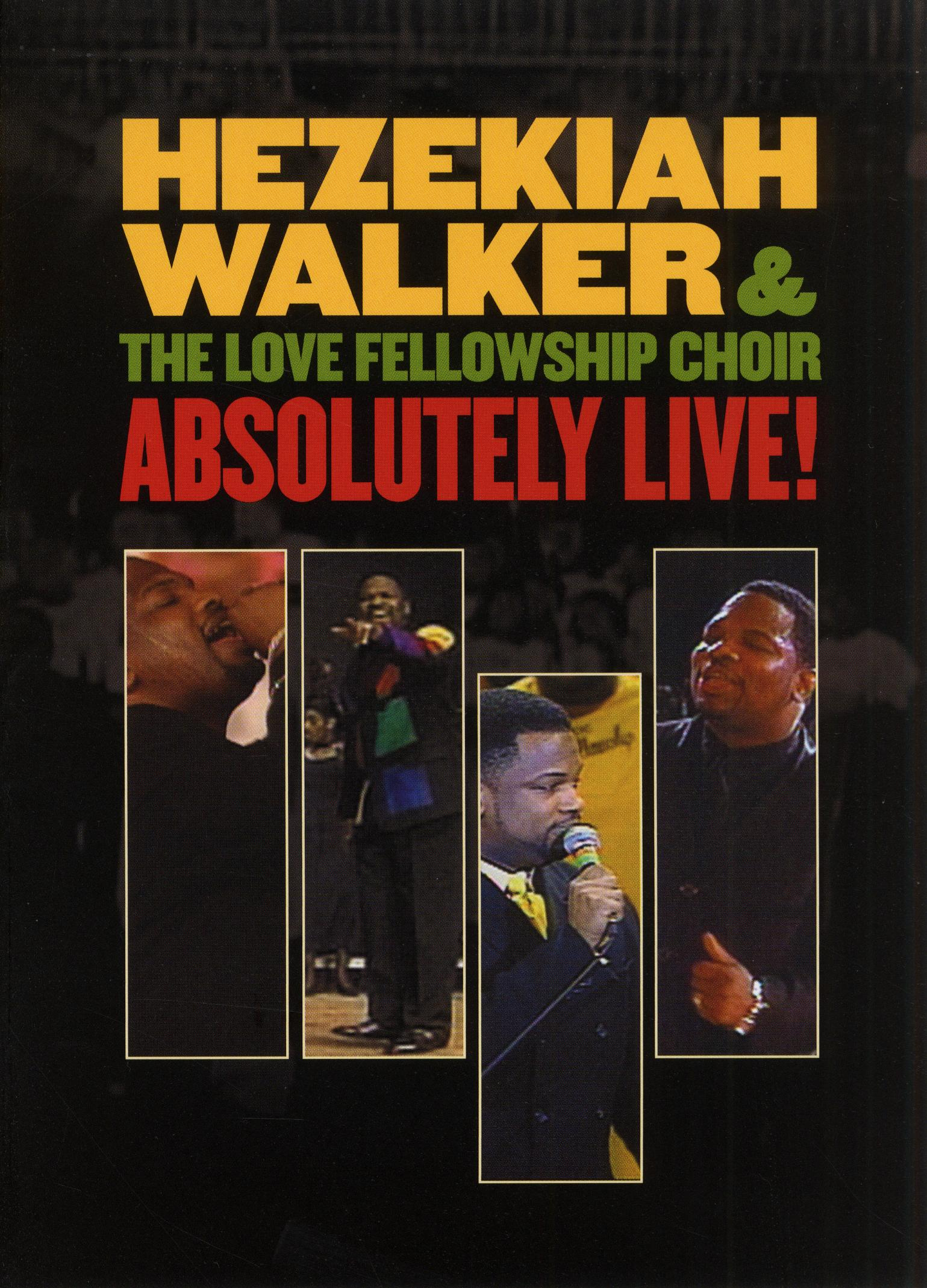 Hezekiah Walker and the Love Fellowship Crusade Choir: Absolutely Live