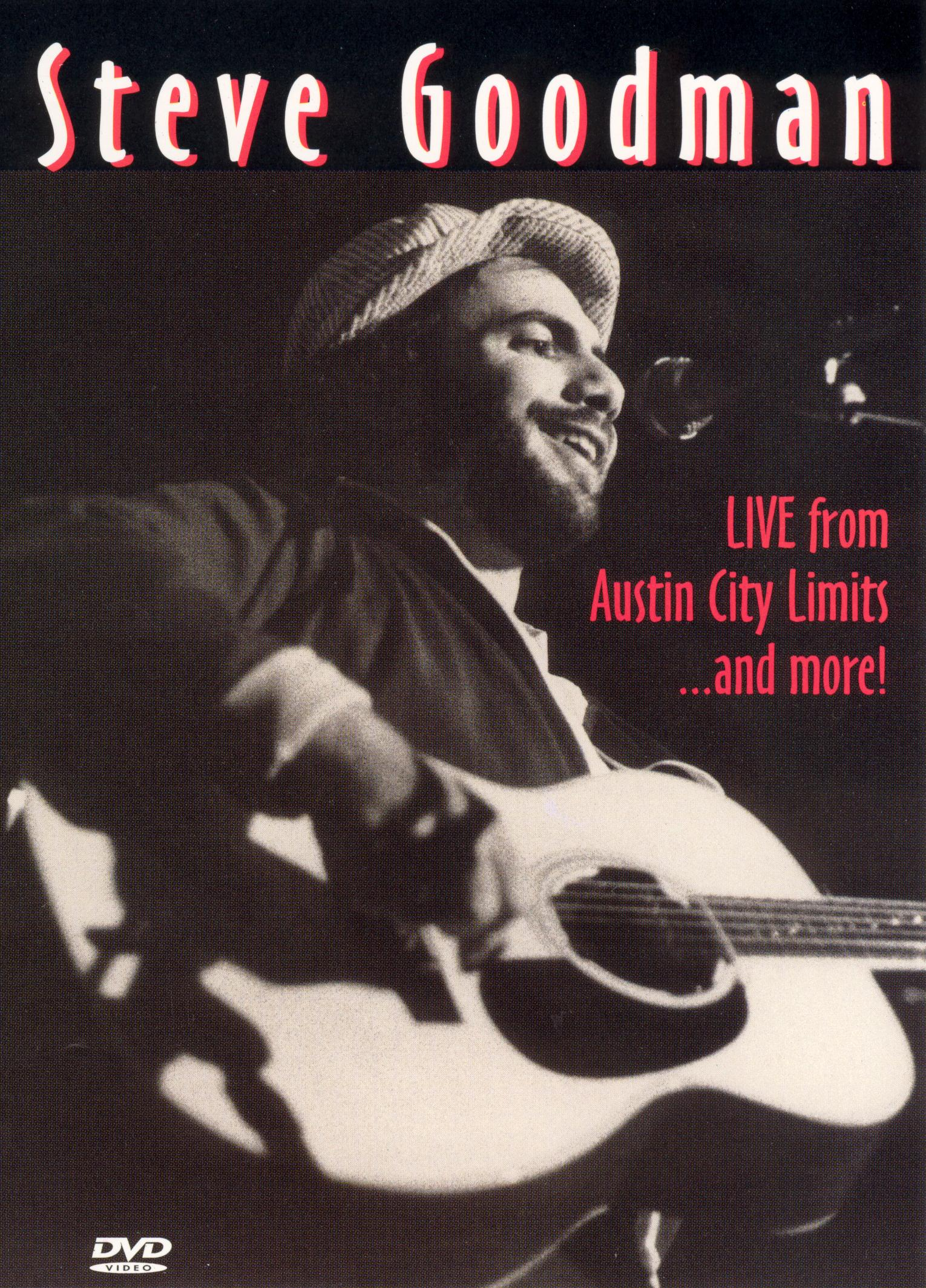 Steve Goodman: Live From Austin City Limits and  More