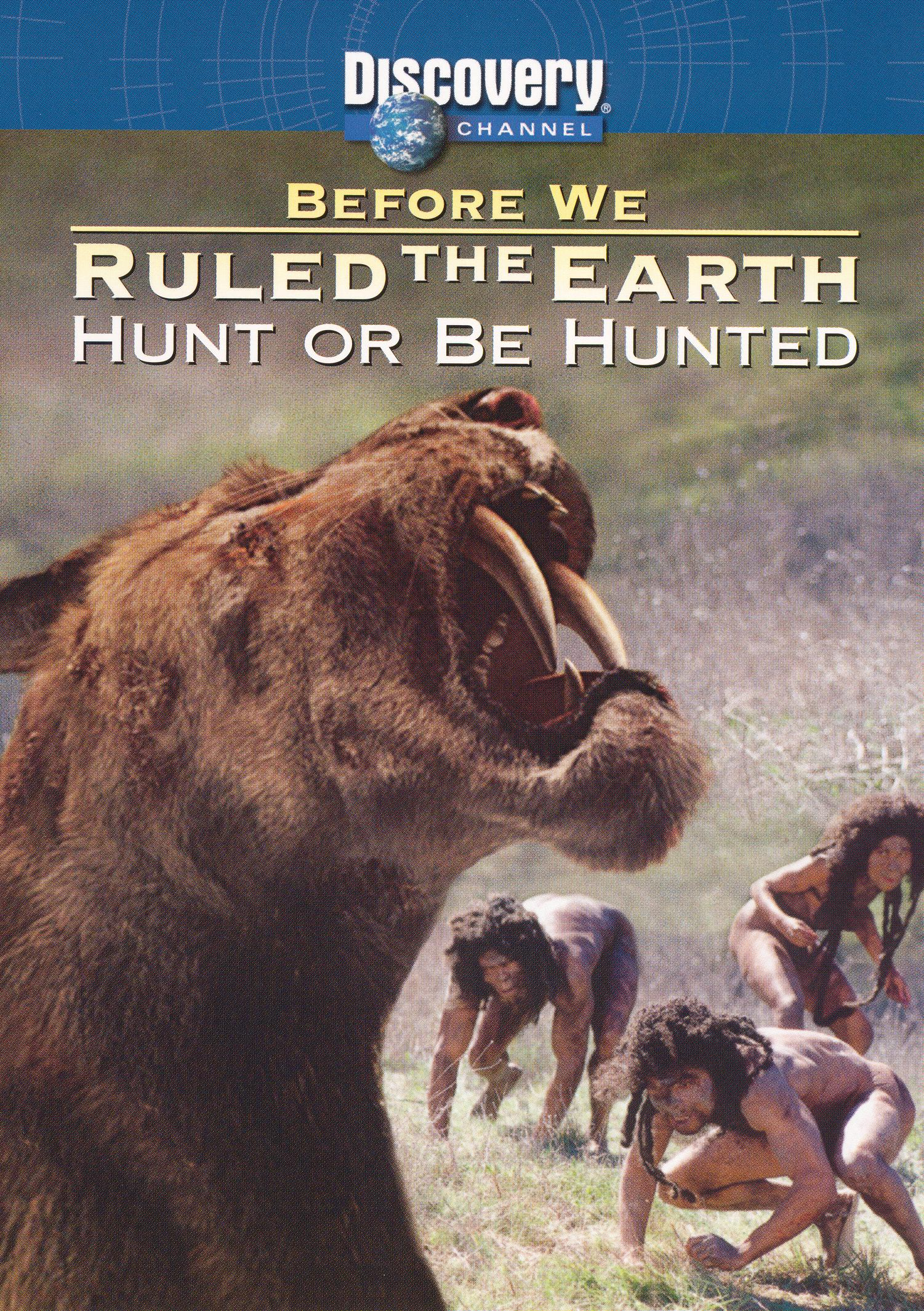Before We Ruled the Earth: Hunt or Be Hunted (2003)