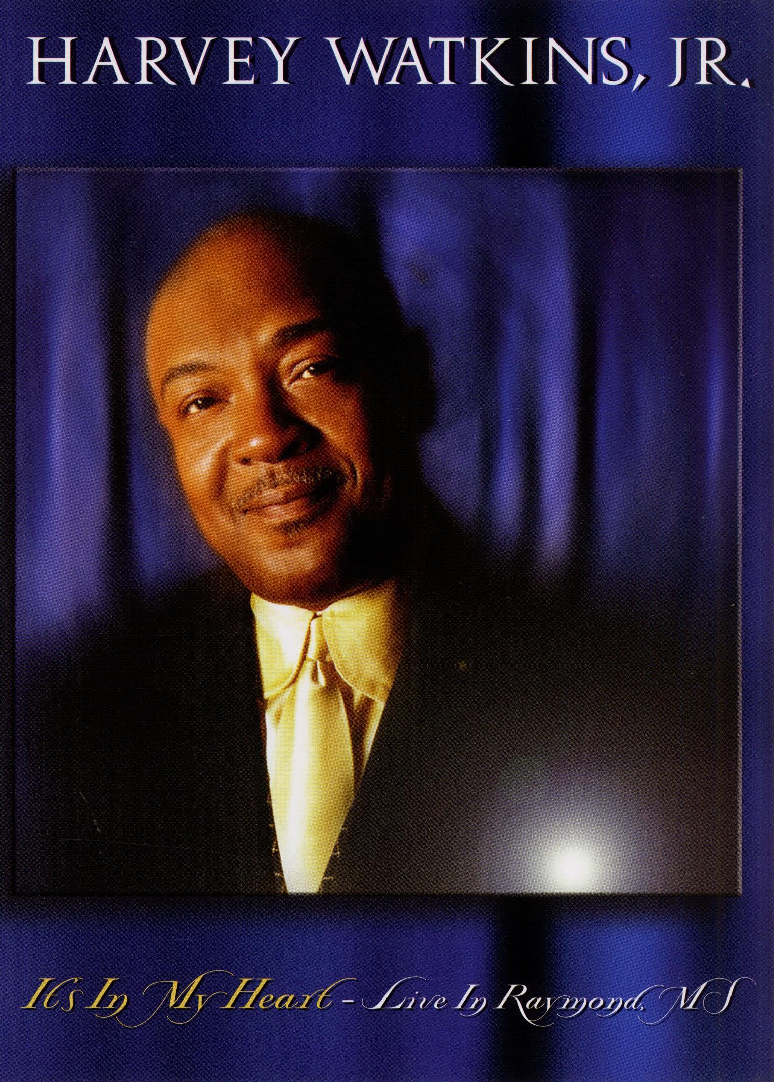 Harvey Watkins, Jr.: It's in My Heart - Live in Raymond, MS