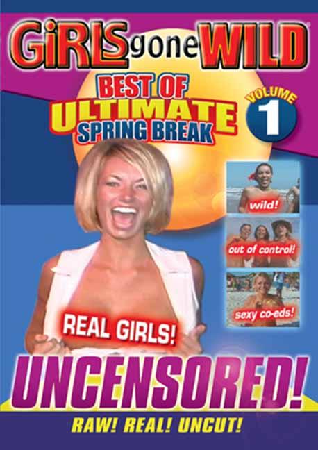 Girls Gone Wild: Best of Ultimate Spring Break, Vol. 1