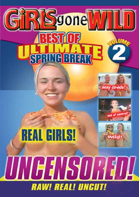 Girls Gone Wild: Best of Ultimate Spring Break, Vol. 2