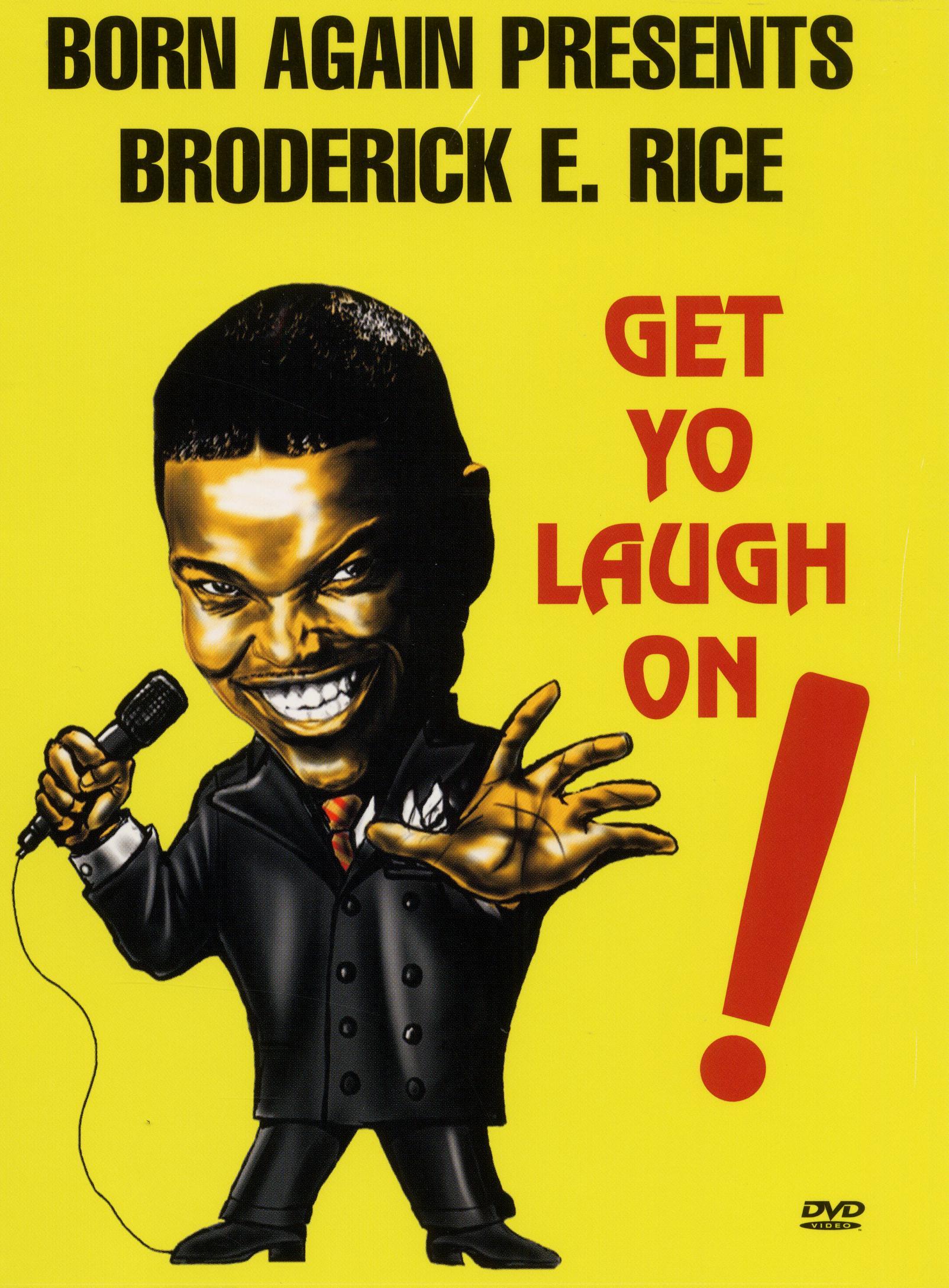 Boderick E. Rice: Get Yo Laugh On