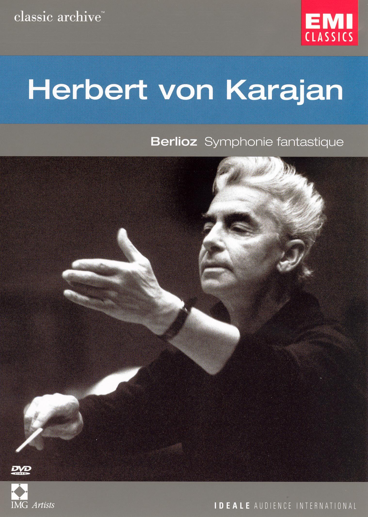 Classic Archives: Herbert Von Karajan - Berlioz Symphonie Fantastique