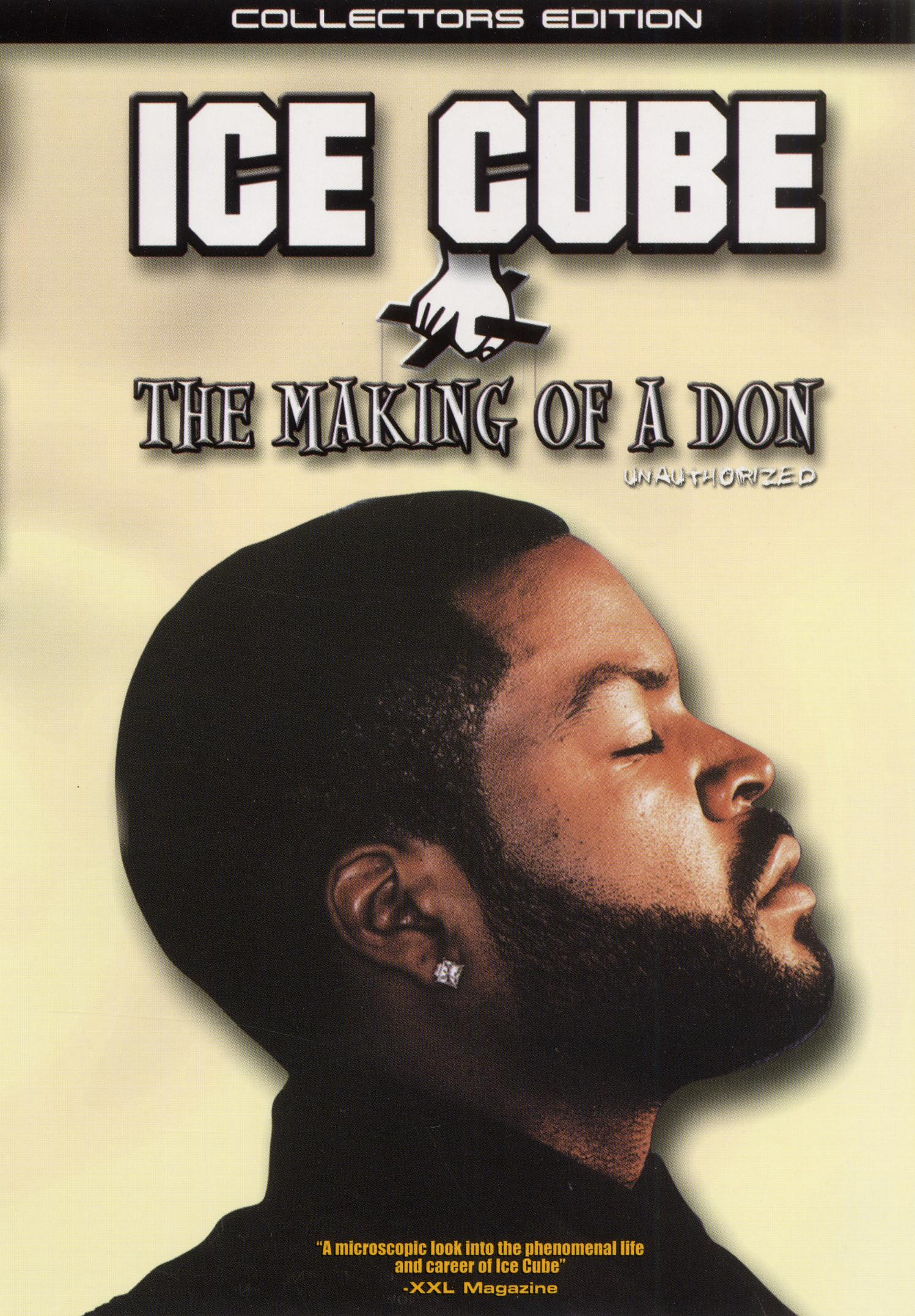Ice Cube: The Making of a Don - Unauthorized