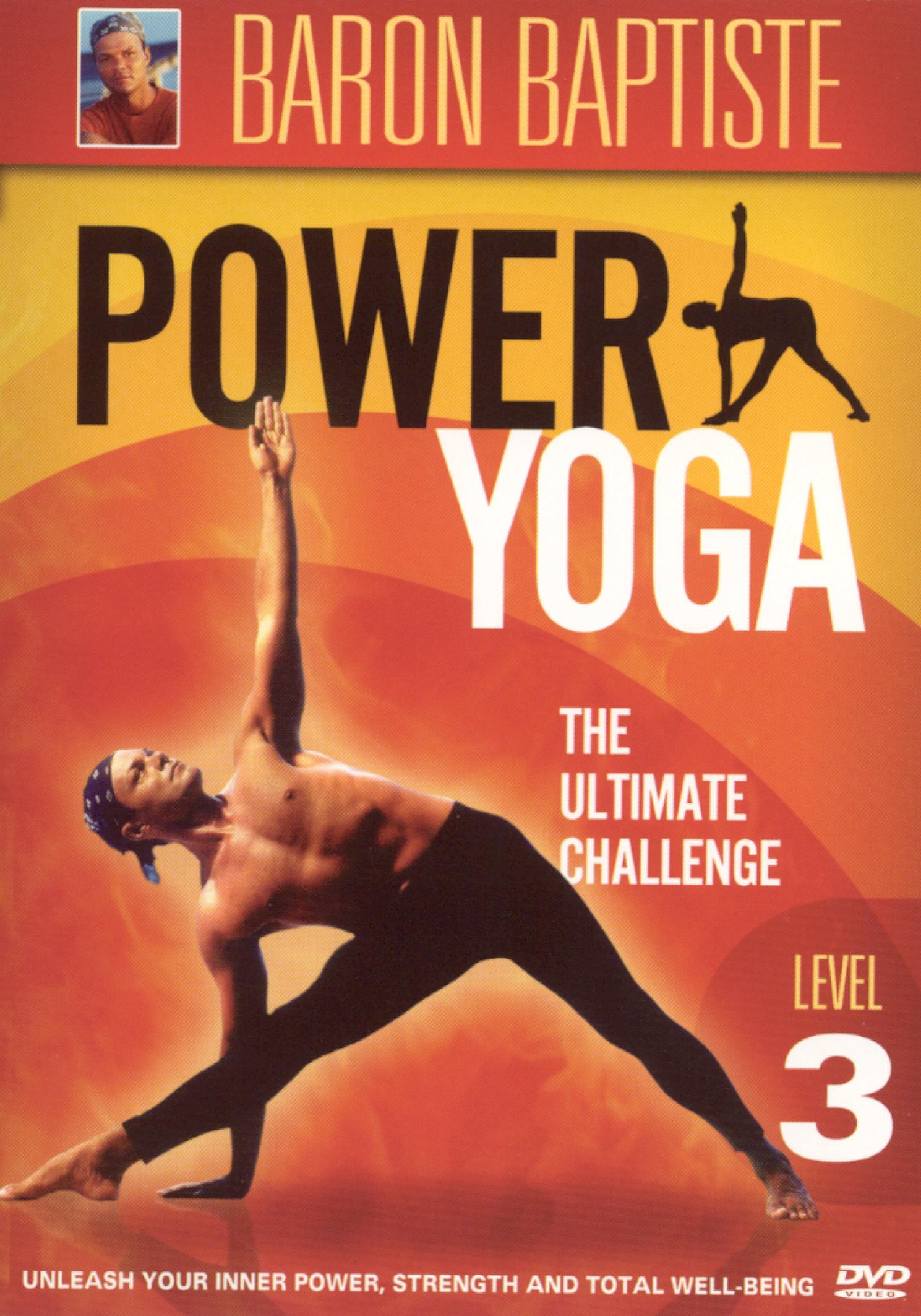 Baron Baptiste: Power Yoga, Level 3 - The Ultimate Challenge