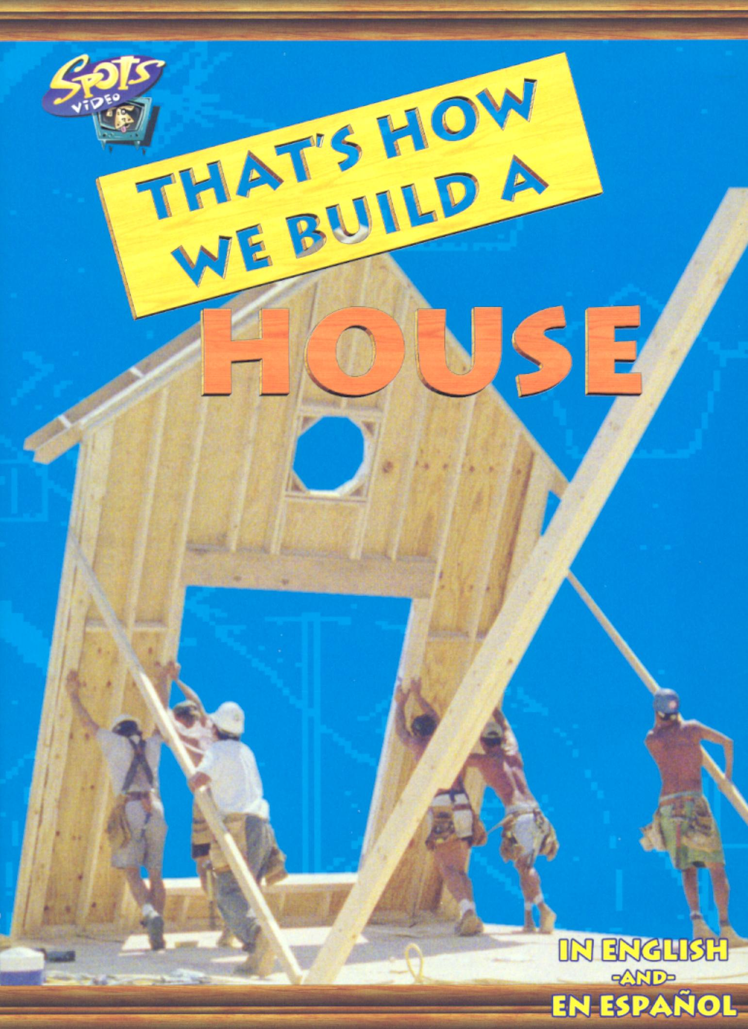 That's How We Build a House