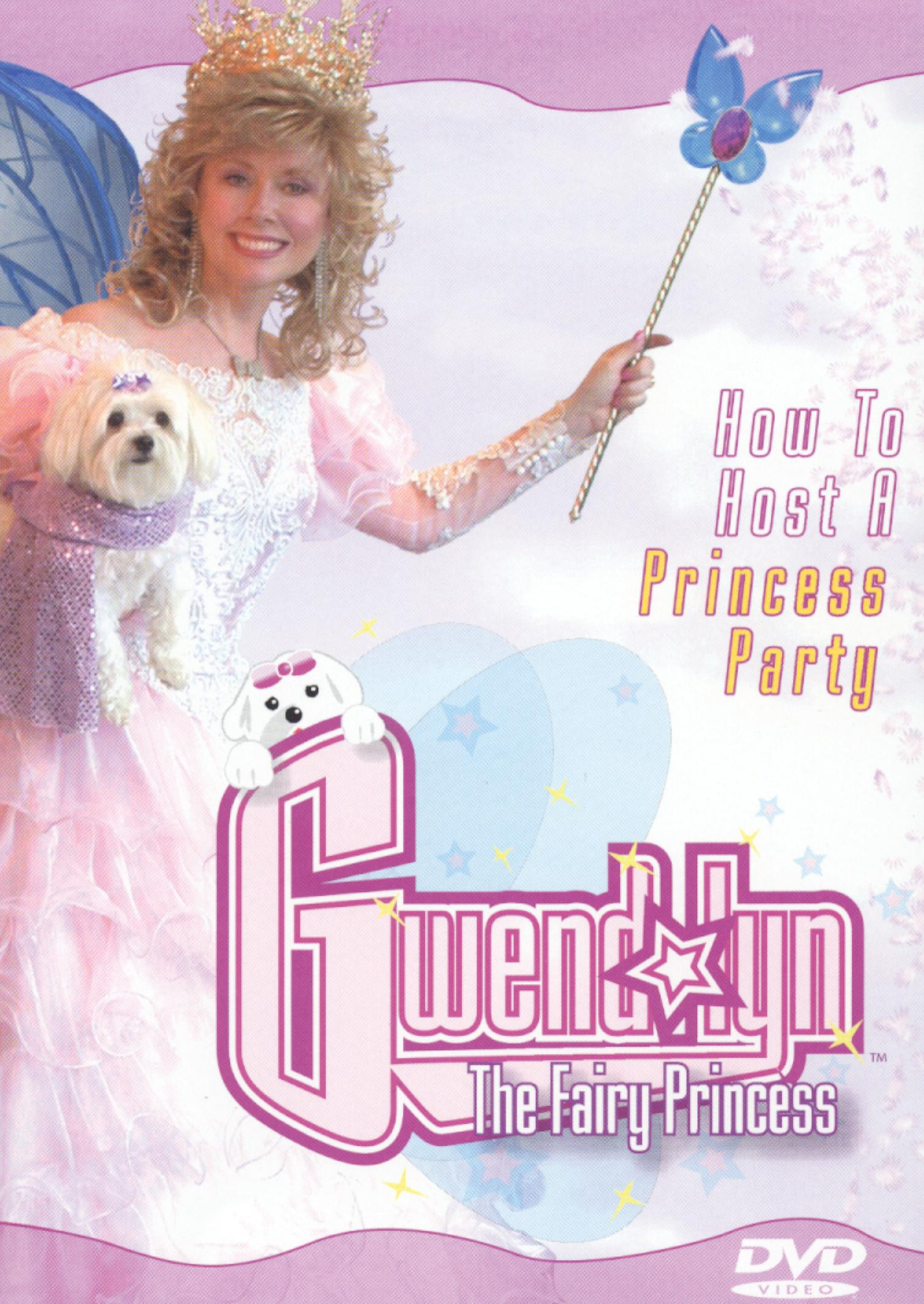 Gwendolyn the Fairy Princess: How to Host a Princess Party