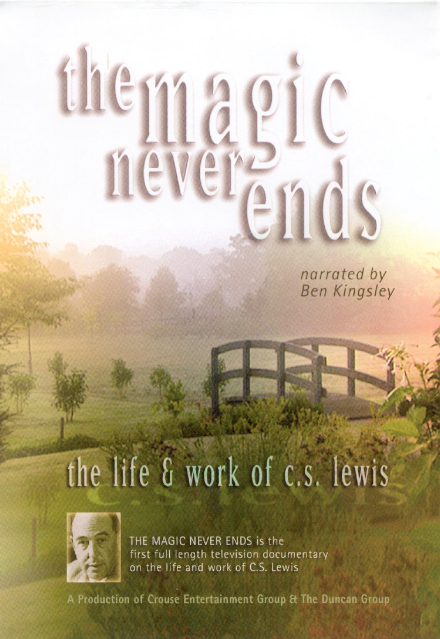 The Magic Never Ends: The Life & Work of C.S. Lewis
