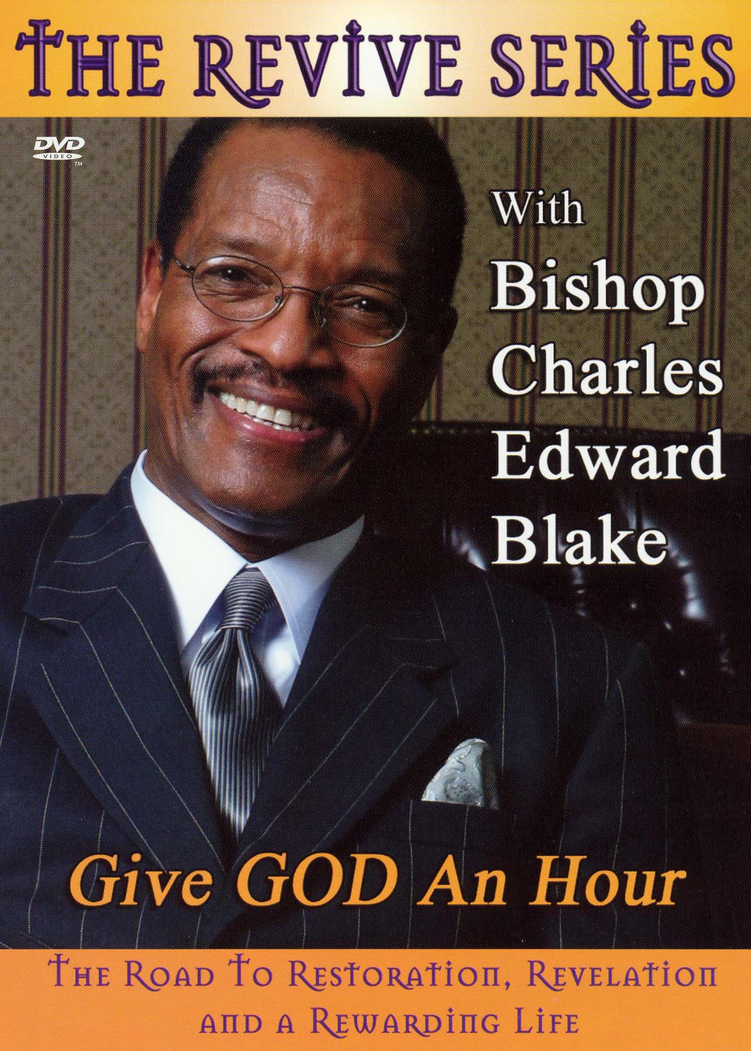 Bishop Charles Edward Blake: The Revive Series - Give God an Hour