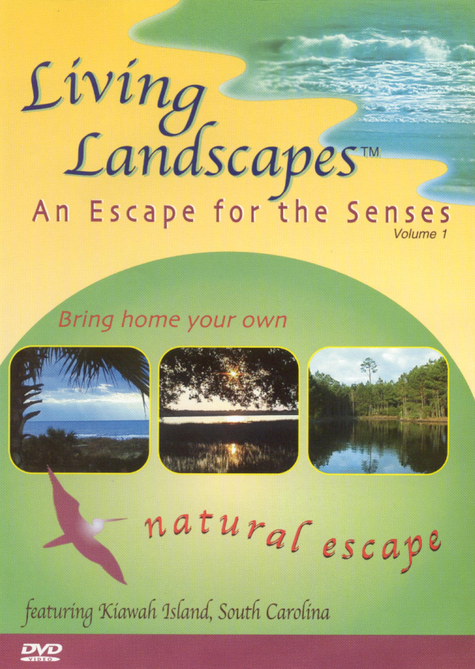 Living Landscapes, Vol. 1: An Escape For the Senses