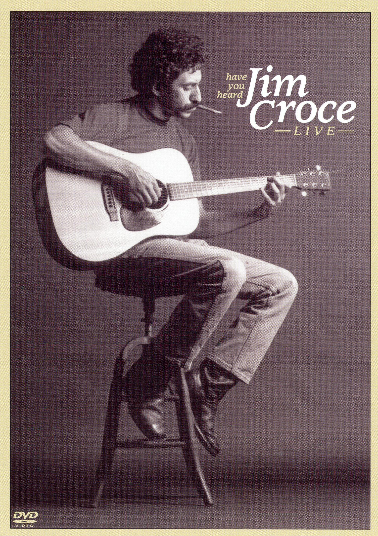 Jim Croce: Have You Heard - Jim Croce Live