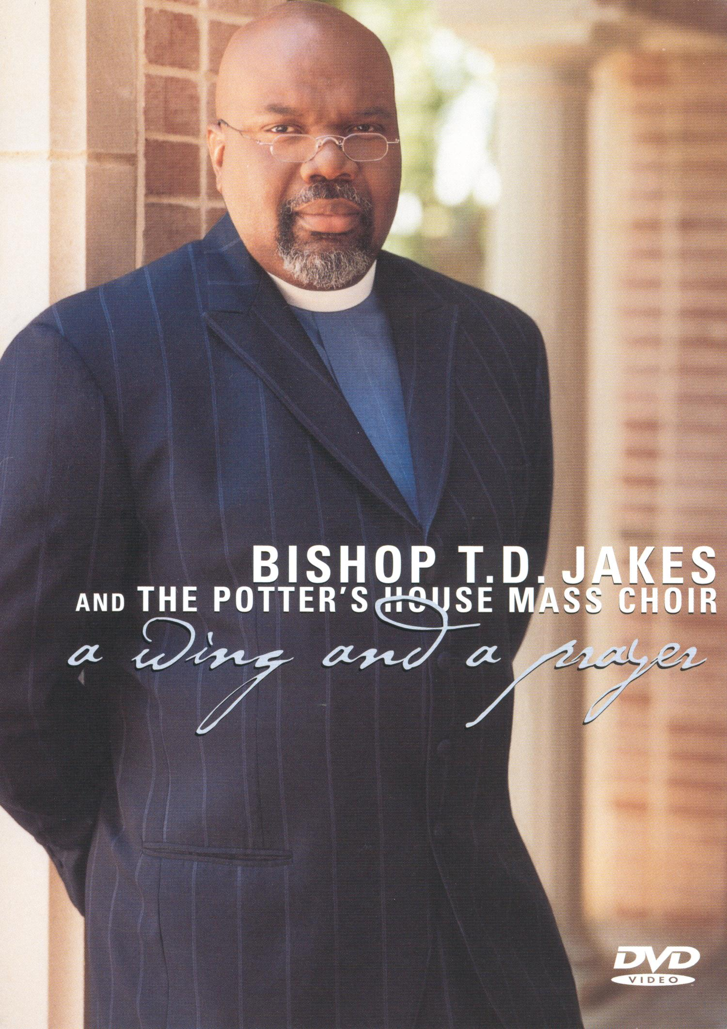 T.D. Jakes and the Potter's House Mass Choir: A Wing & A Prayer