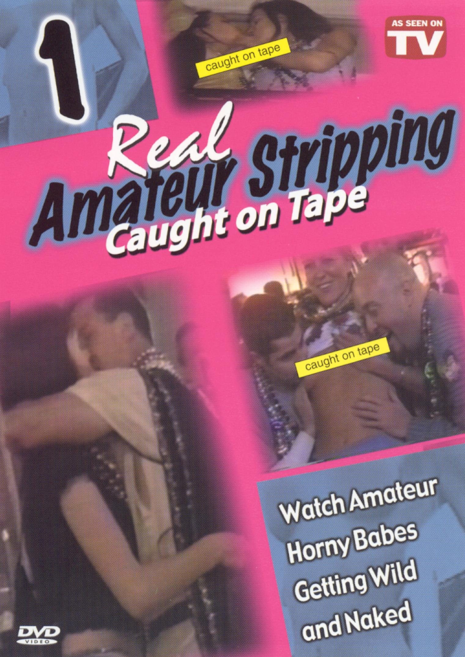 Caught on Tape: Real Amateur Stripping, Vol. 1