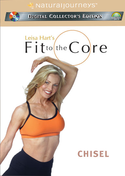 Leisa Hart: Fit to the Core - Chisel Your Body Lean