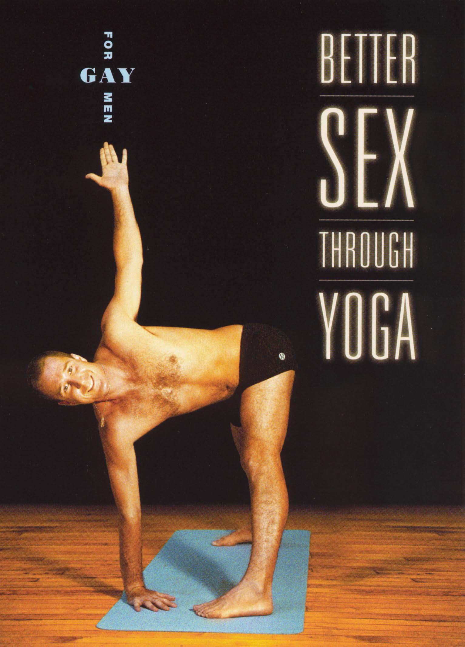 Better Sex Through Yoga: For Gay Men