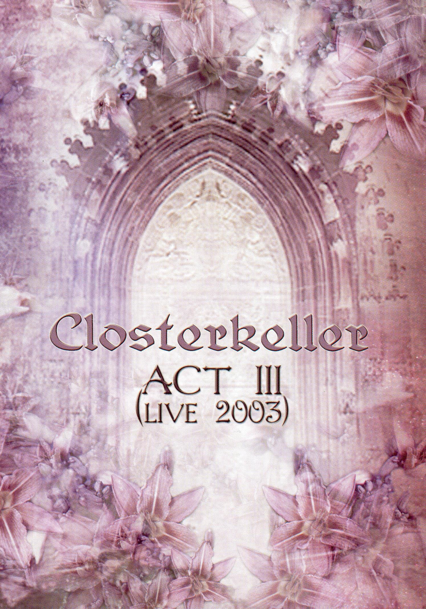 Closterkeller: Act III Live 2003