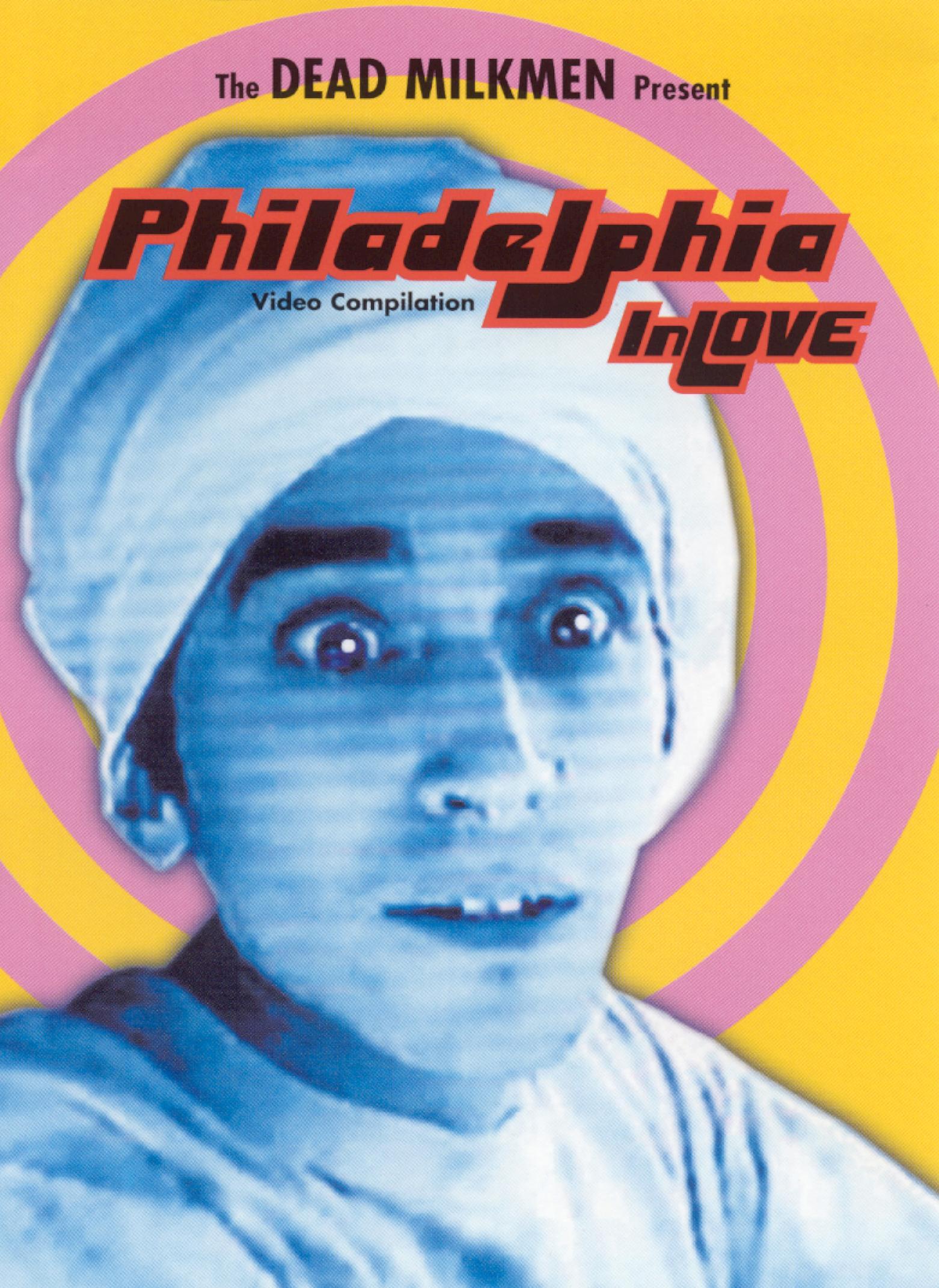 Dead Milkmen: Philadelphia In Love