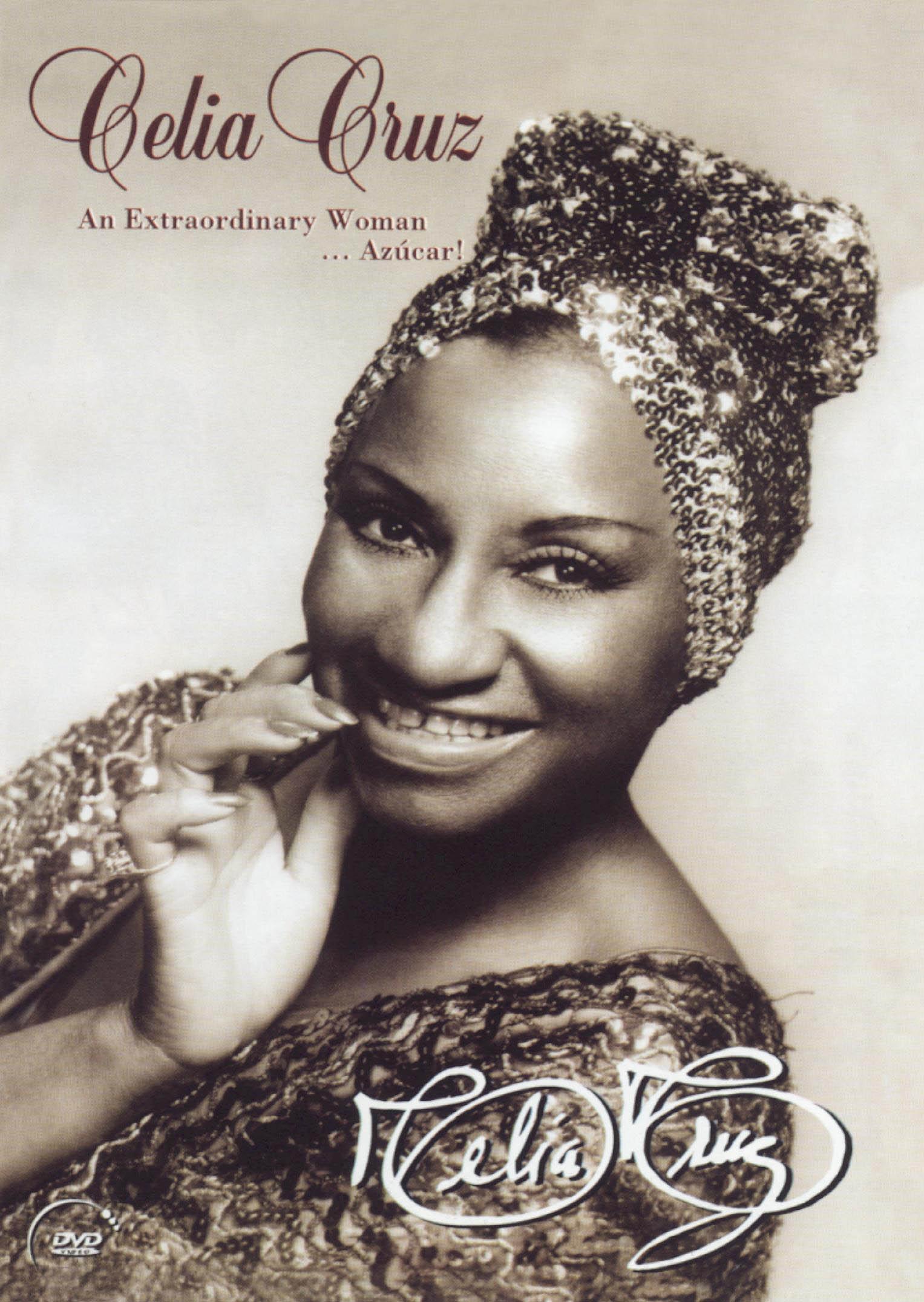 Celia Cruz: An Extraordinary Woman... Con Azucar!