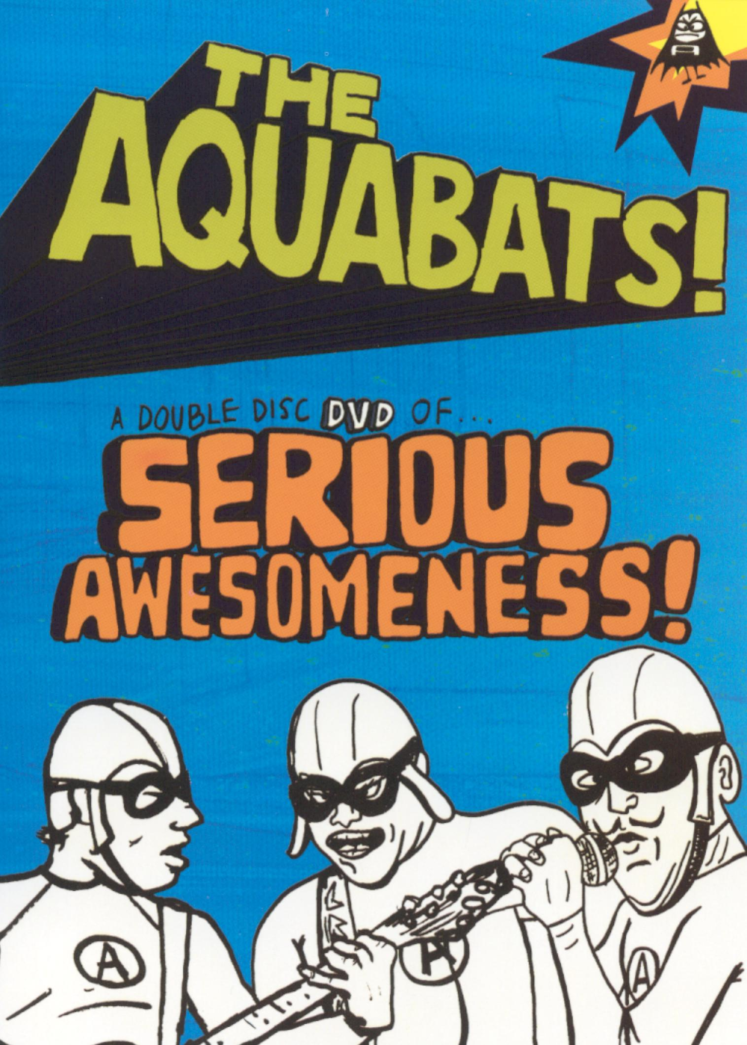 Aquabats: Serious Awesomeness