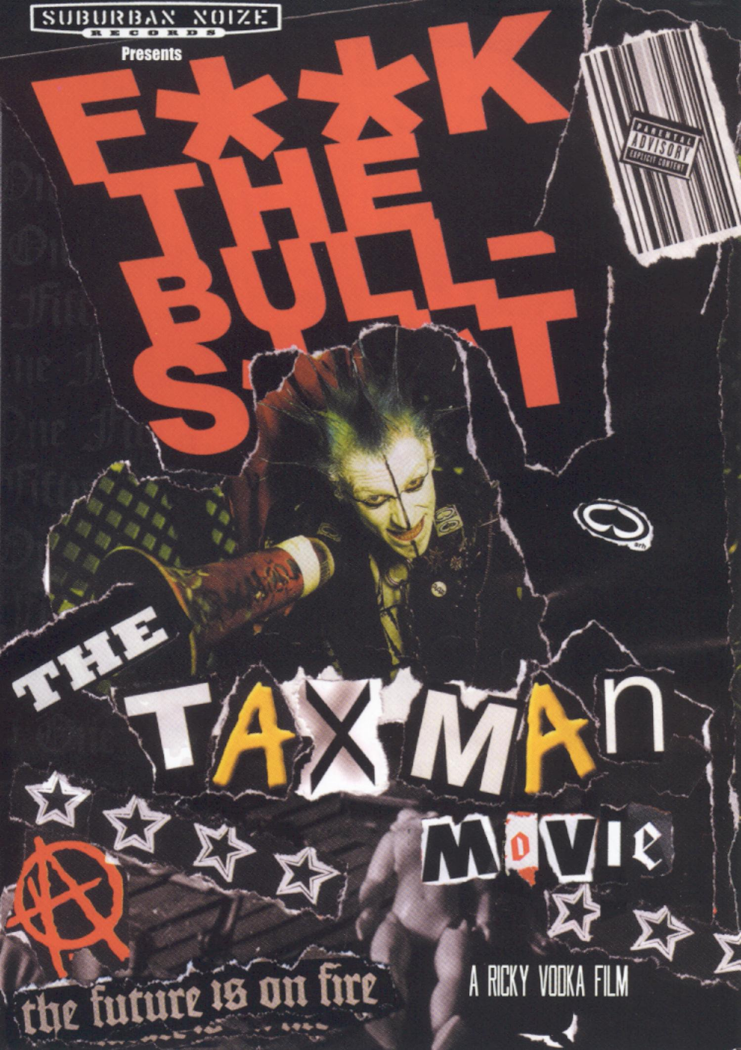 F**k The Bull-s**t - The Taxman Movie