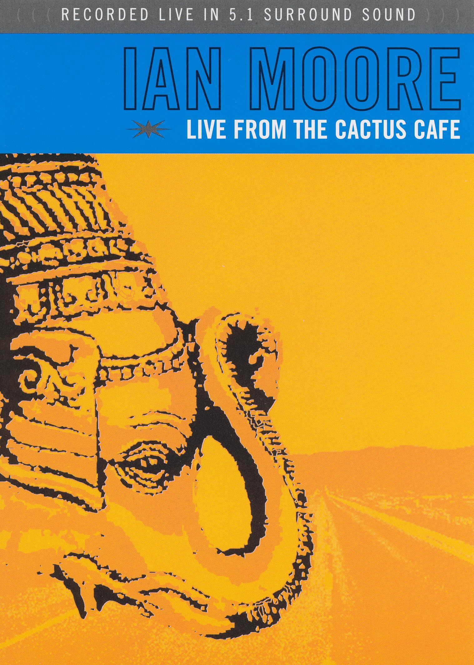 Ian Moore: Live From the Cactus Cafe