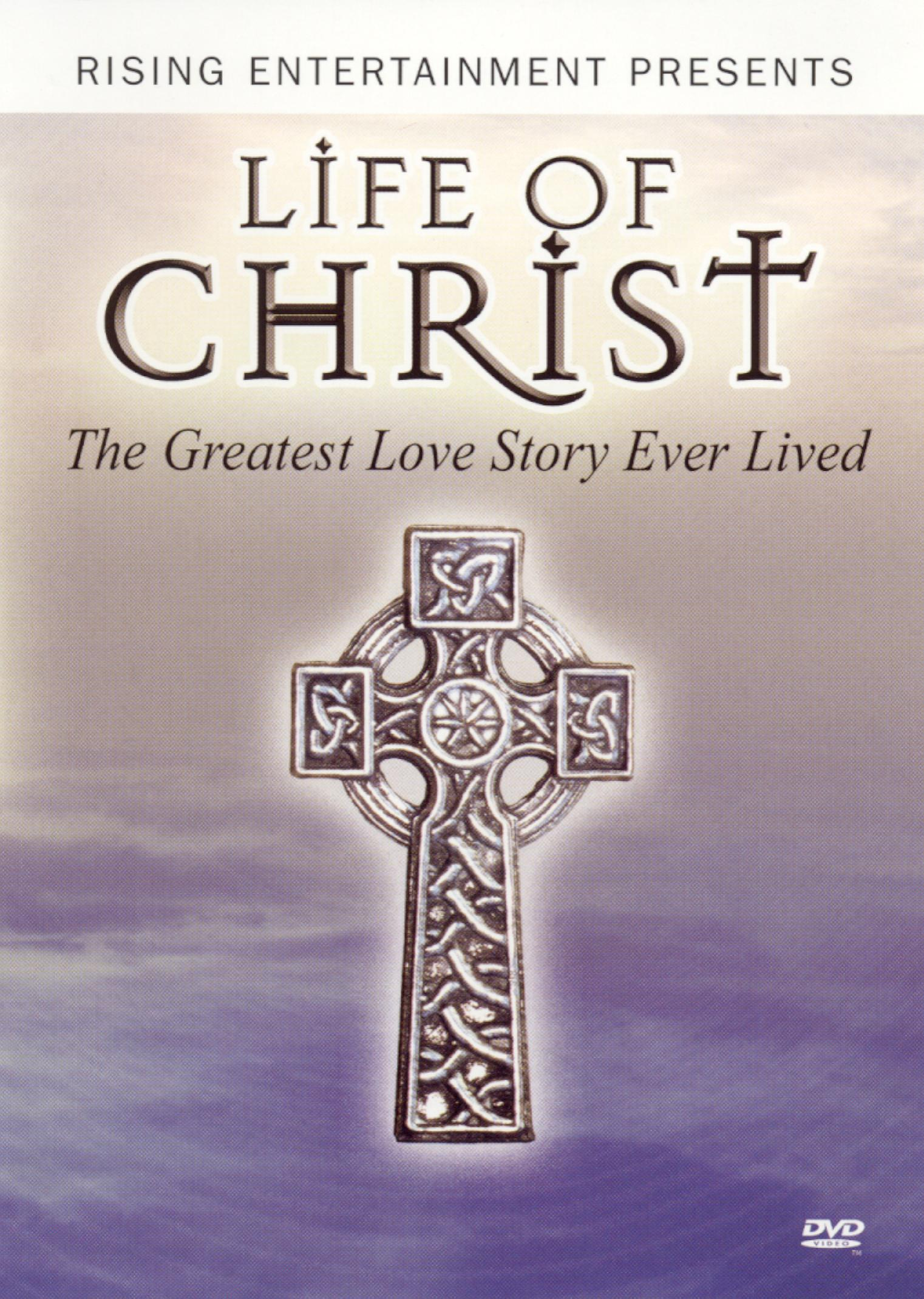 Life of Christ: The Greatest Love Story Ever Lived