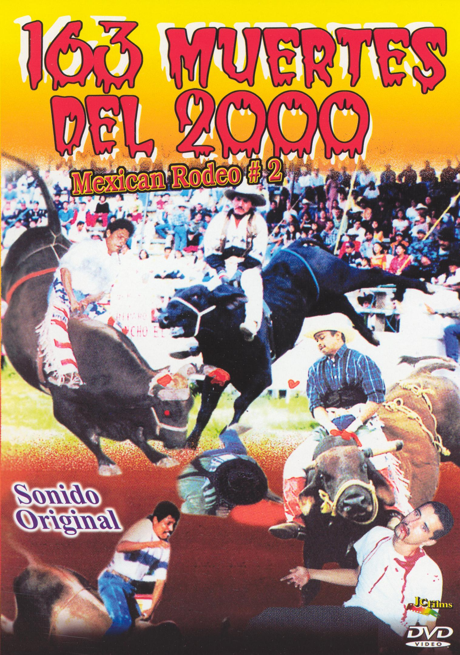 163 Muertes Del 2000: Mexican Rodeo #2