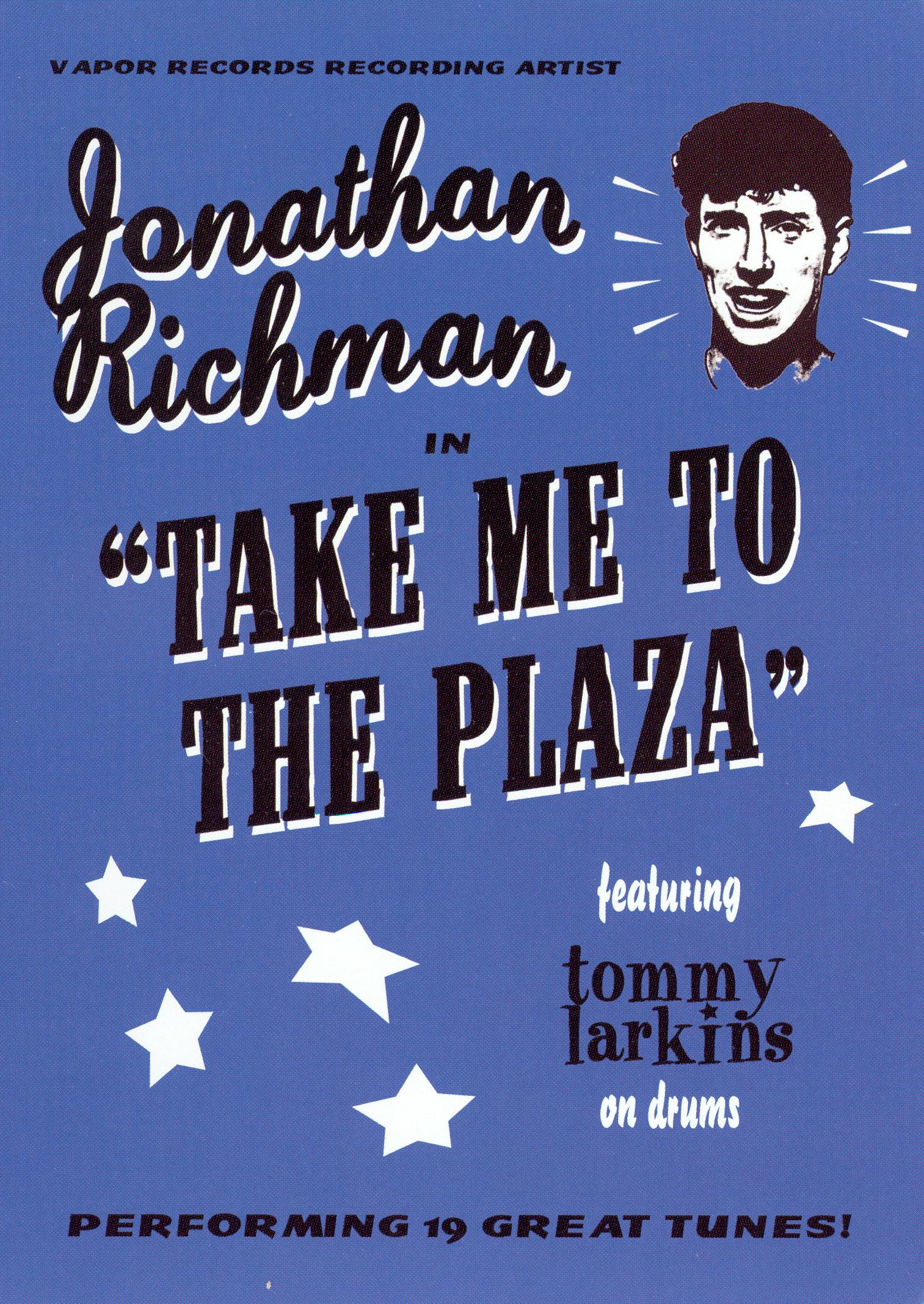Jonathan Richman: Take Me to the Plaza