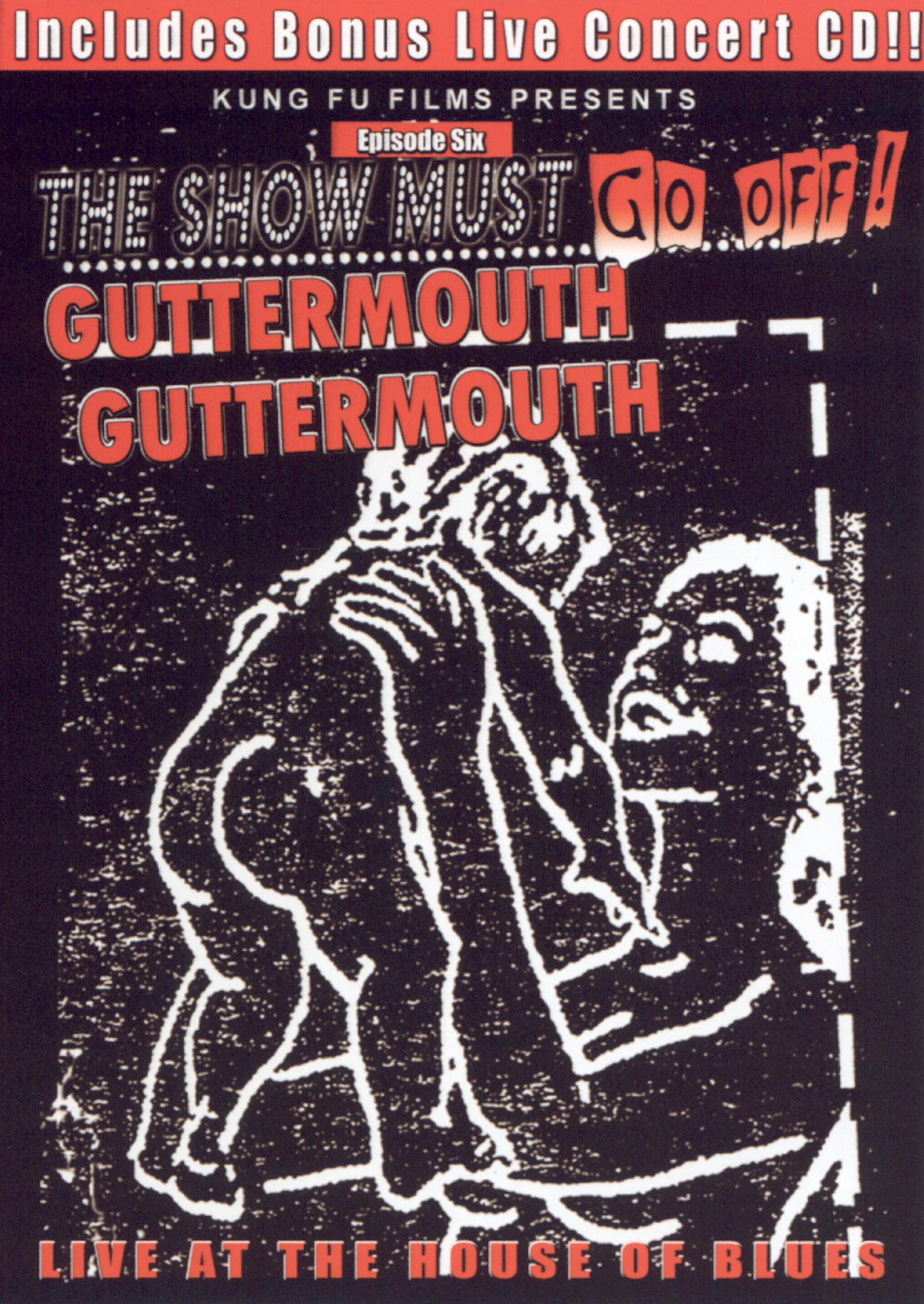 The Show Must Go Off! Guttermouth - Live at the House of Blues