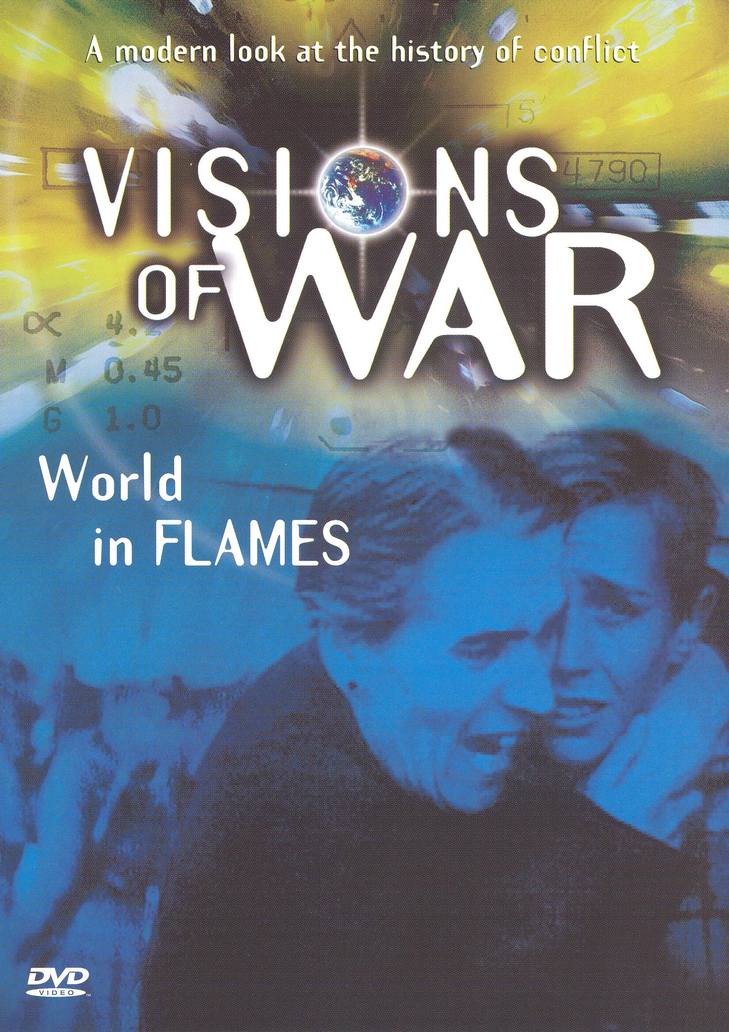 Visions of War: A Modern Look at the History of Conflict - World in Flames