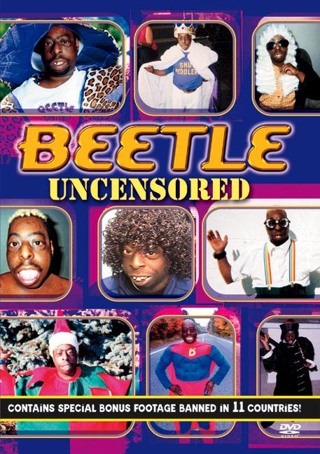 Beetle Uncensored
