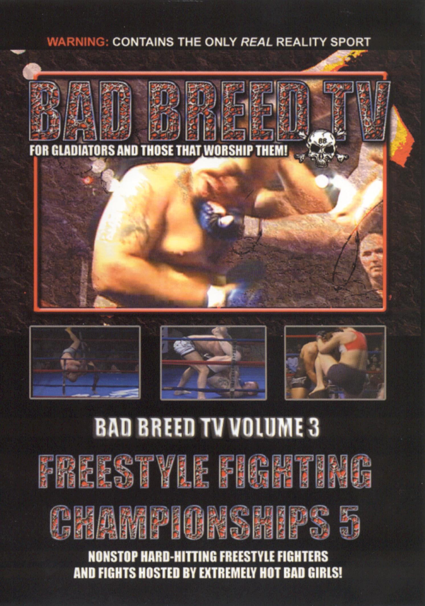 Bad Breed TV, Vol. 3: Freestyle Fighting Championships 5