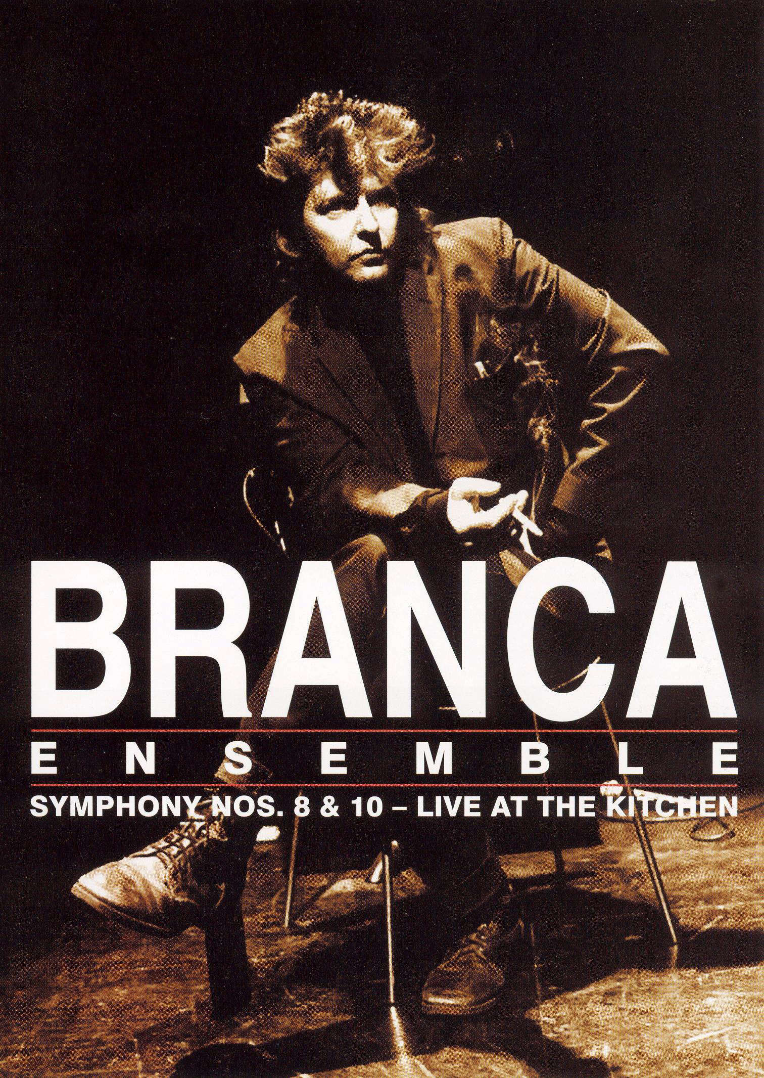 Glenn Branca: Symphonies 8 and 10 - Live at the Kitchen