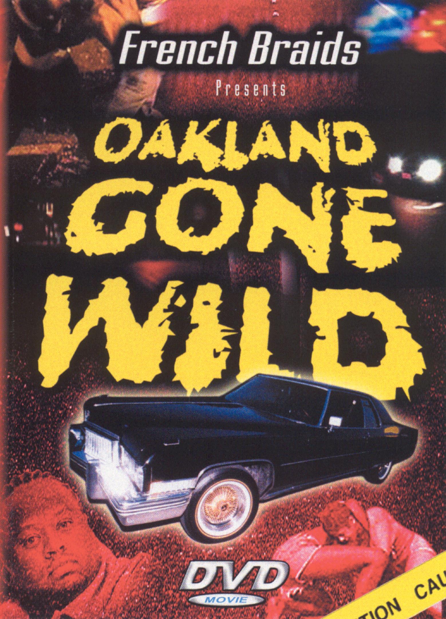 Oakland Gone Wild