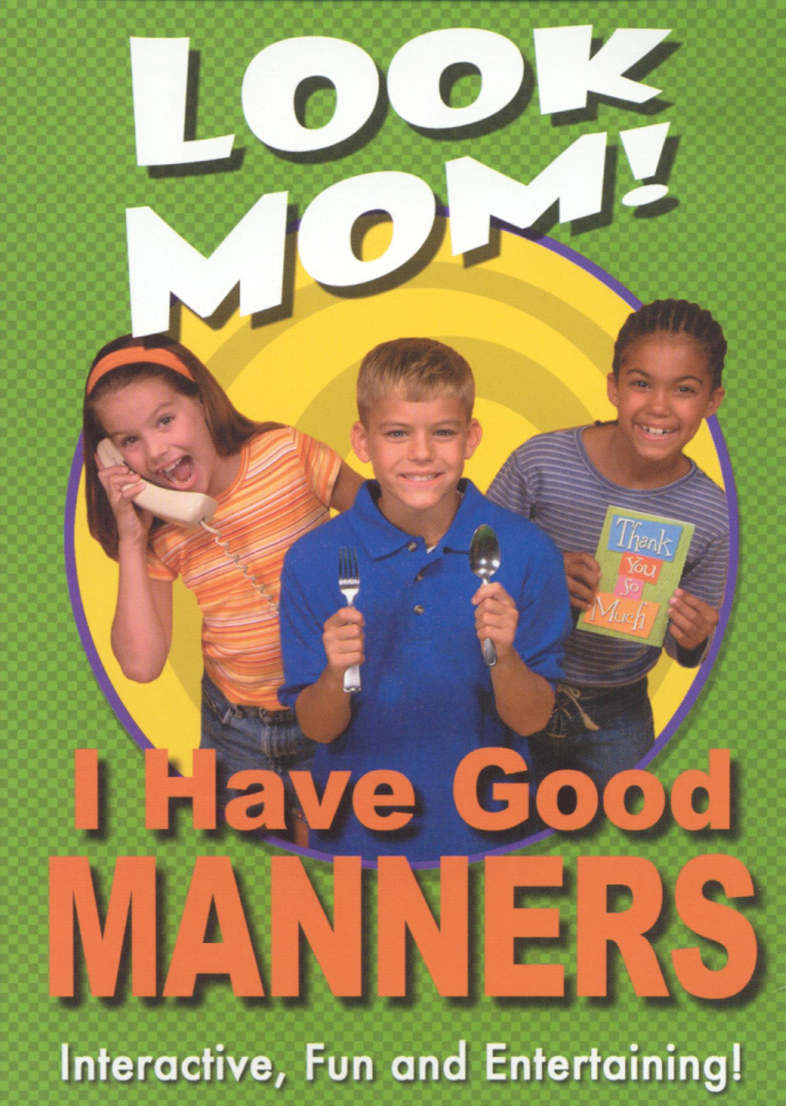 Look Mom! I Have Good Manners