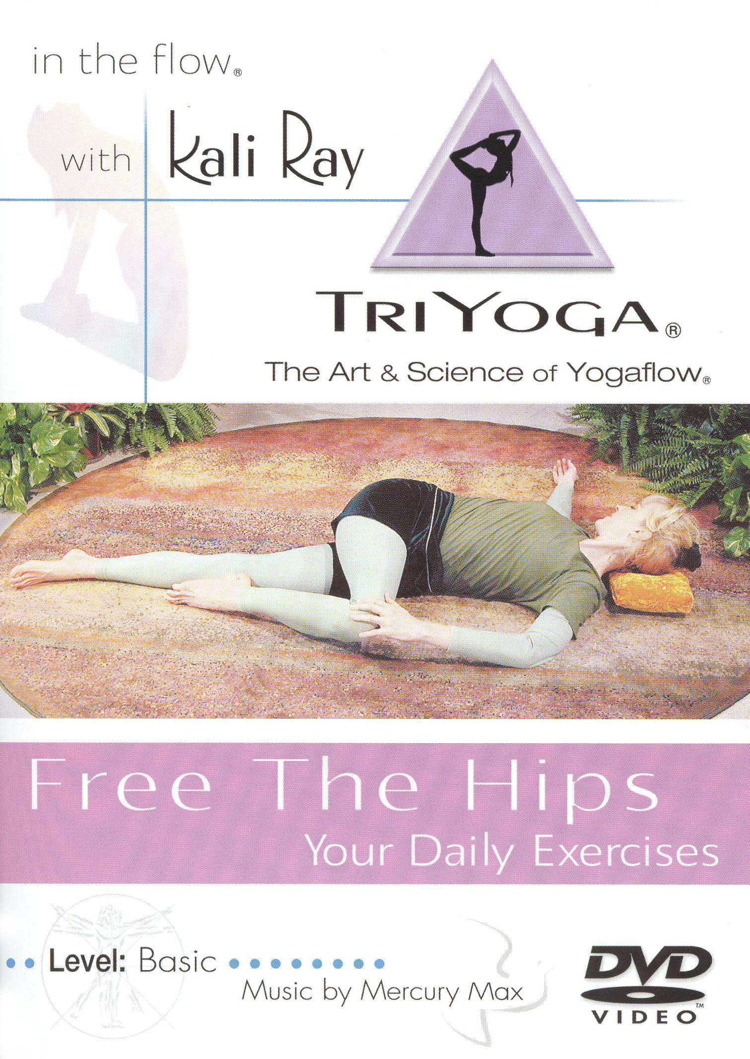 Kali Ray TriYoga: Free the Hips