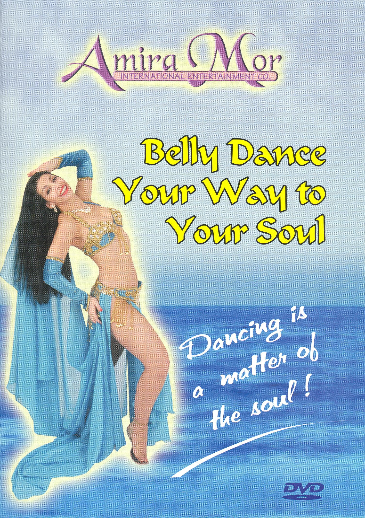Amira Mor: Belly Dance Your Way to Your Soul