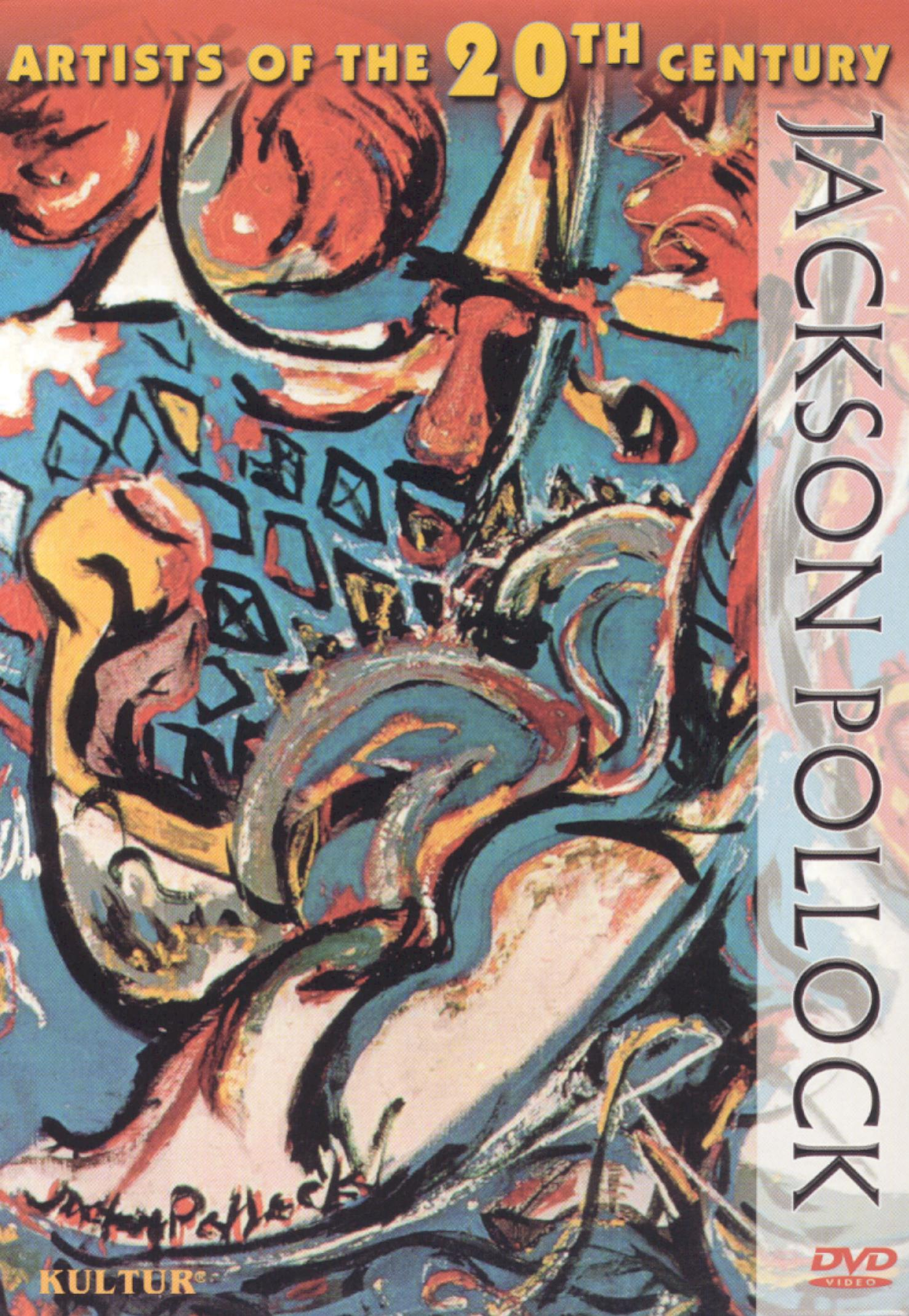 Artists of the 20th Century: Jackson Pollock