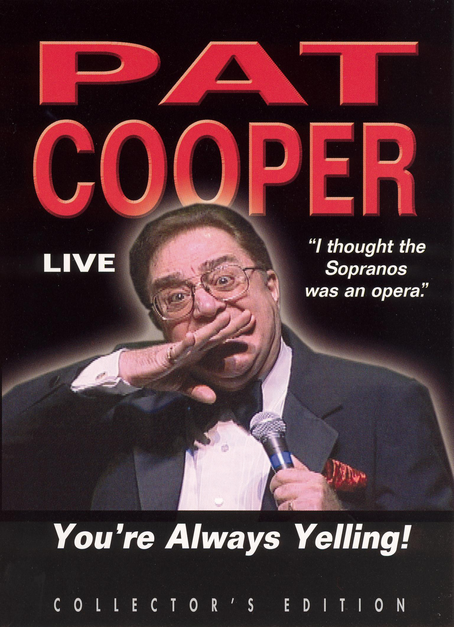 Pat Cooper: You're Always Yelling!