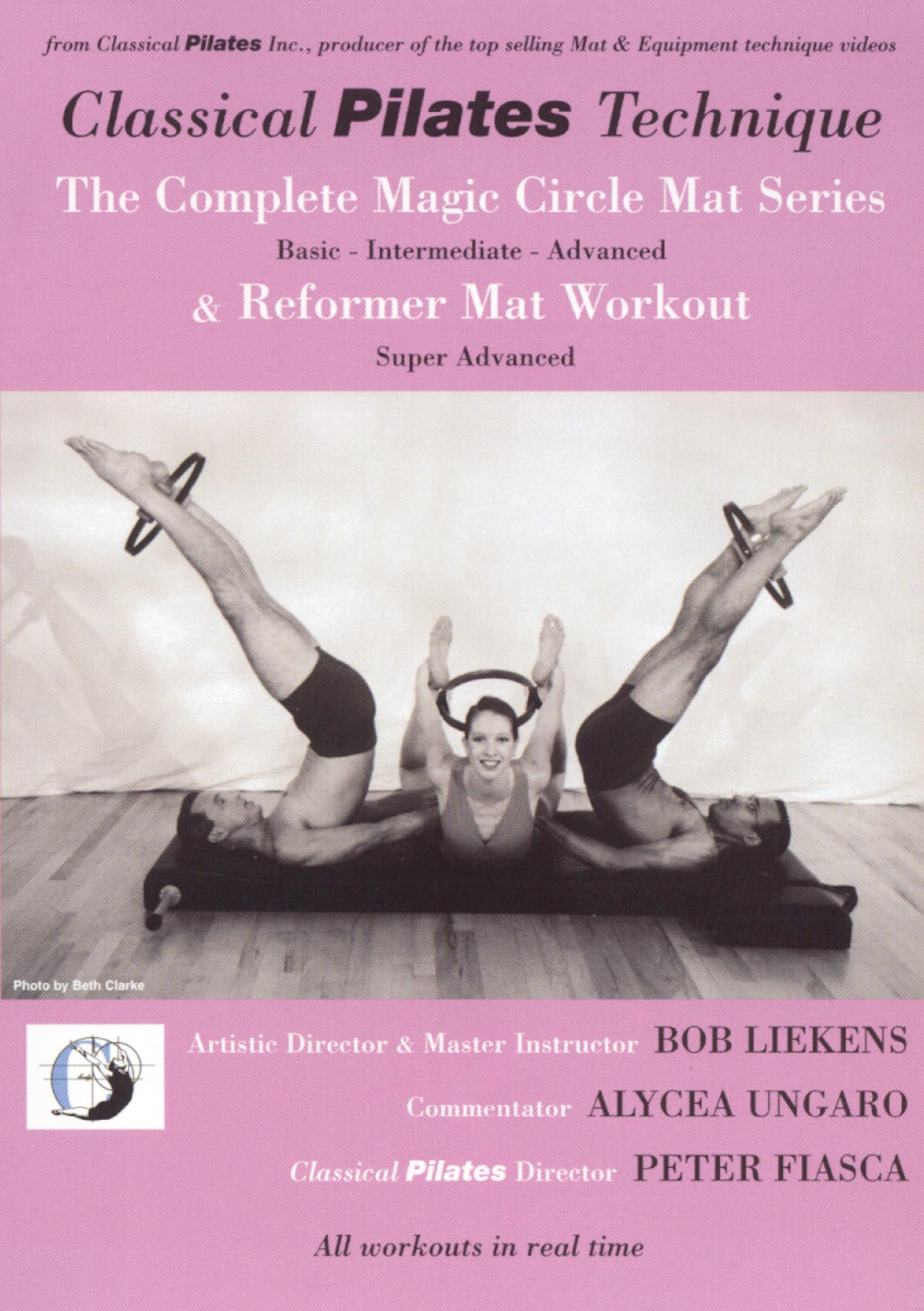 Classical Pilates Technique: The Complete Magic Circle Mat Series and Reformer Mat Workout