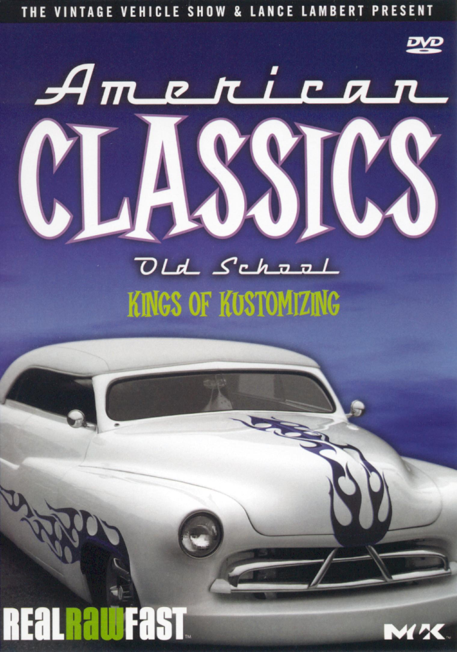 American Classics: Old School - Kings of Kustomizing