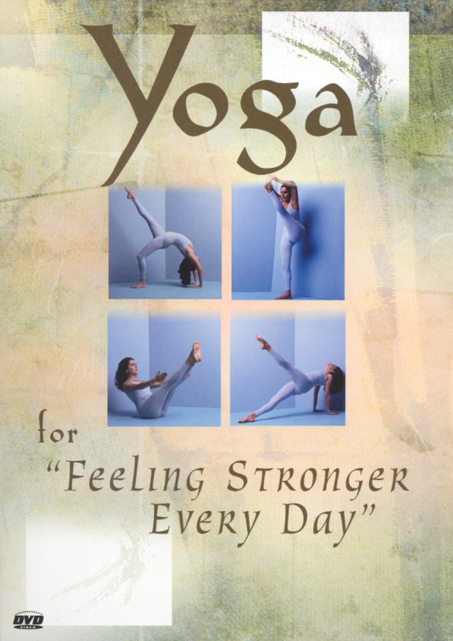 Yoga for Feeling Stronger Every Day
