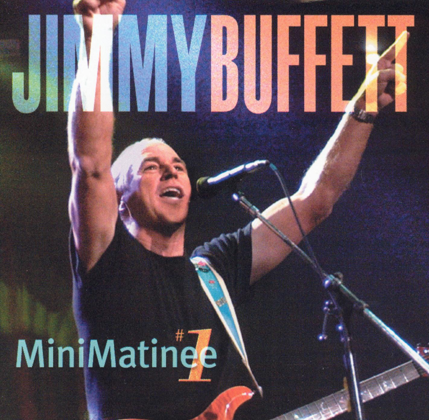 Jimmy Buffett: MiniMatinee #1