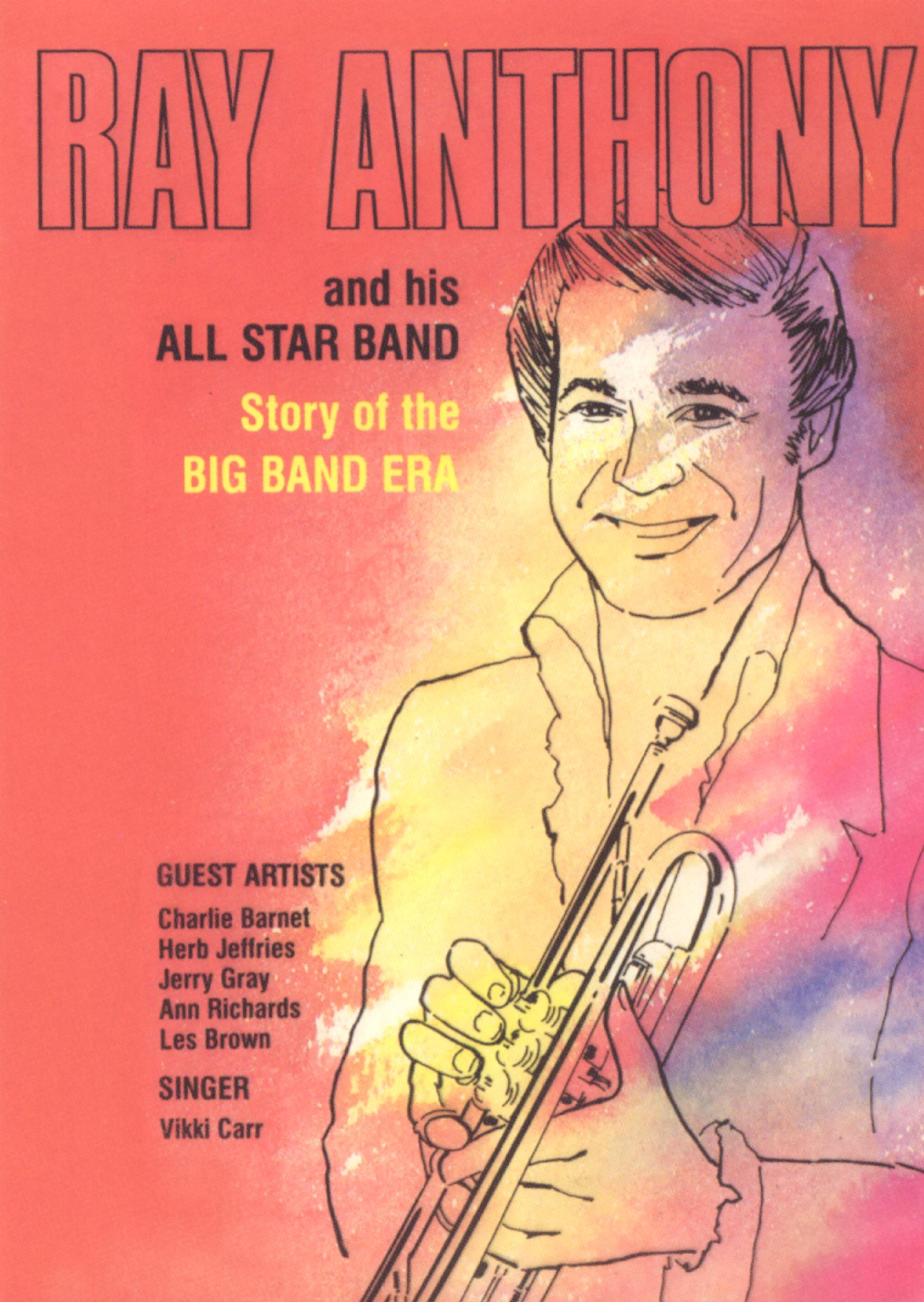 Ray Anthony and His All Star Band: Story of the Big Band Era